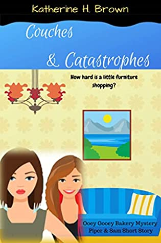 Couches & Catastrophes (Ooey Gooey Bakery Mystery)