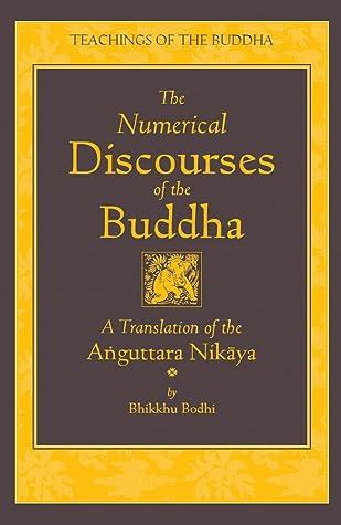 The Numerical Discourses of the Buddha: A Translation of the Anguttara Nikaya