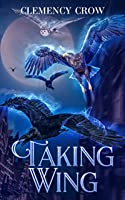 Taking Wing (Feather Down Book 1)