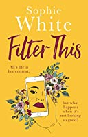 Filter This: The modern, witty debut everyone is talking about
