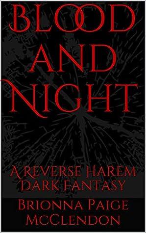 Blood and Night: A Reverse Harem Dark Fantasy (Children of Dark Book 2)