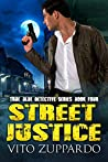 Street Justice (True Blue Detective #4)
