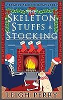 The Skeleton Stuffs a Stocking (Family Skeleton Mystery, #6)