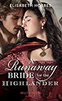A Runaway Bride For The Highlander (The Lochmore Legacy, Book 3)