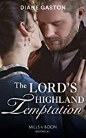 The Lord's Highland Temptation (Mills & Boon Historical)