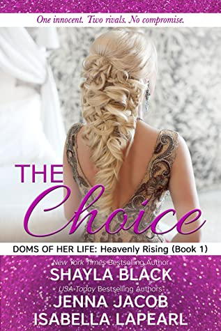 The Choice (Doms of Her Life: Heavenly Rising 1)