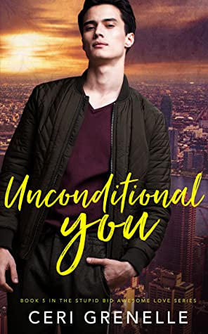 Unconditional You (Stupid Awesome Love, #5)
