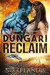 Dungari Reclaim (Alien Alphas of Pilathna, #2)