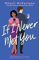 If I Never Met You: A Novel