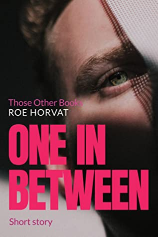 Those other books - Tome 2.5 : One in between de Roe Horvat 49653024._SX318_SY475_