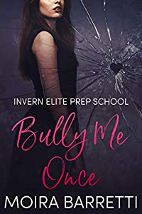 Bully Me Once (Invern Elite Prep School, #1)