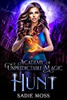 Hunt (Academy of Unpredictable Magic, #5)