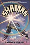 Shaman by Sandra Miesel