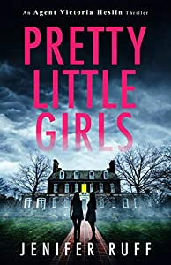 Pretty Little Girls (An Agent Victoria Heslin Thriller, #2)
