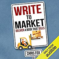 Write to Market: Deliver a Book that Sells (Write Faster/Write Smarter, #3)
