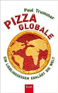 Pizza globale: Ein Lieblingsessen erklärt die Welt