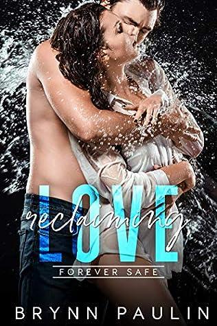 Reclaiming Love: Forever Safe Romance