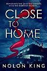 Close to Home (Nolon King Book 2)