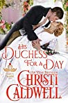 His Duchess For A Day (The Heart of a Scandal #4)
