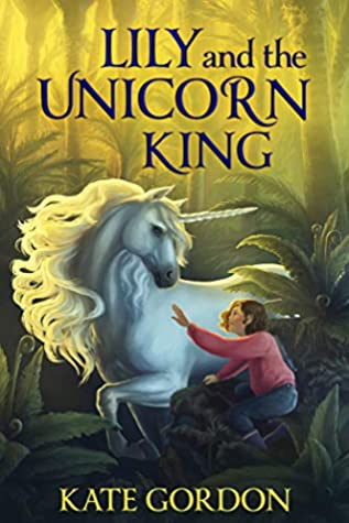 Lily and the Unicorn King (The Unicorn King #1)