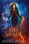 Ever Shade (A Dark Faerie Tale, #1)