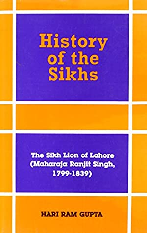 History Of The Sikhs, Vol. 5; Sikh Lion Of Lahore(Maharaja Ranjit Singh)