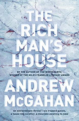 The Rich Man's House by Andrew McGahan