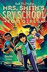 Double Cross (Mrs. Smith's Spy School for Girls, #3)