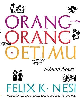 Orang-Orang Oetimu by Felix K. Nesi