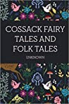 Cossack Fairy Tales and Folk Tales by Unknown