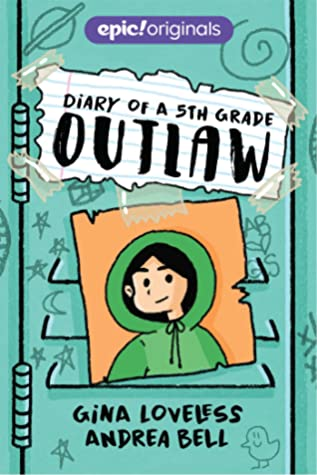 Diary of a 5th Grade Outlaw (Diary of a 5th Grade Outlaw #1)