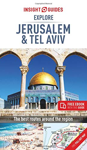 Insight Guides Explore Jerusalem & Tel Aviv (Travel Guide eBook) (Insight Explore Guides)