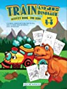 Train And Dinosaur Activity Book For Kids Ages 4-8