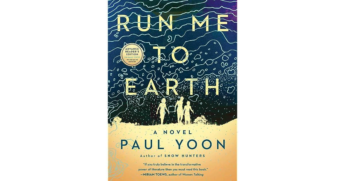 Run Me To Earth Paul Yoon Review
