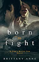 Born to Fight (Can't Resist You)
