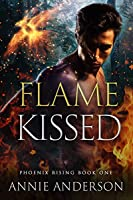 Flame Kissed (Phoenix Rising, #1)