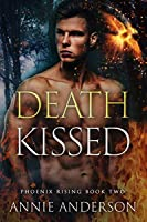 Death Kissed (Phoenix Rising, #2)