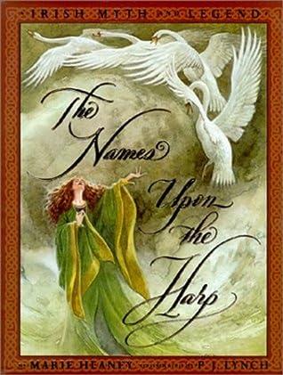 The Names Upon the Harp: Irish Myth and Legend