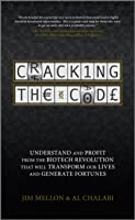 Cracking the Code: Understand and Profit from the Biotech Revolution That Will Transform Our Lives and Generate Fortunes