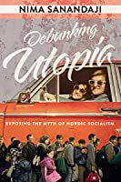 Debunking Utopia: Exposing the Myth of Nordic Socialism