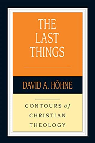 The Last Things (Contours of Christian Theology)
