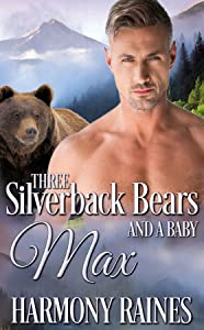 Max (Three Silverback Bears And A Baby, #1)