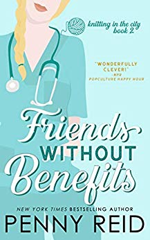 Friends Without Benefits (Knitting in the City, #2) by Penny Reid