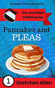 Pancakes and Pleas (Day & Night Diner #1)