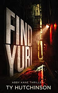 Find Yuri (Abby Kane FBI Thriller #10; Fury Trilogy #1)