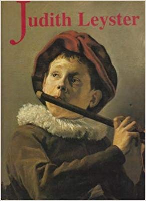 Judith Leyster: A Woman Painter in Holland's Golden Age by