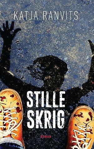 Stille skrig by Katja Ranvits