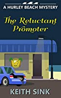 The Reluctant Promoter: A Hurley Beach Mystery (Hurley Beach Mysteries Book 2)