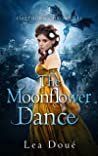 The Moonflower Dance (Firethorn Chronicles, #4)