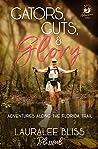 Gators, Guts, & Glory: Adventures Along the Florida Trail (Hiking Adventures Book 2)